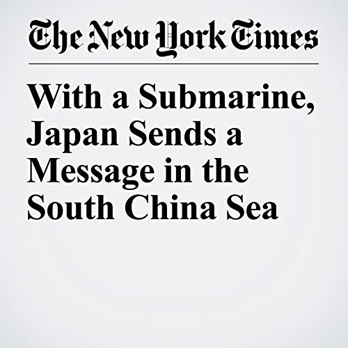 With a Submarine, Japan Sends a Message in the South China Sea copertina