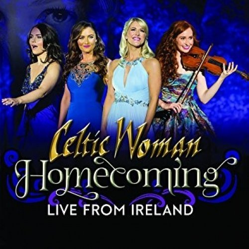 CELTIC WOMAN-CELTIC WOMAN:HOMECOMING-LIVE FROM IRELAN
