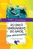 As Cinco Linguagens Do Amor Dos Adolescentes (Em Portuguese do Brasil)