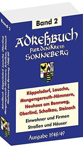 Adreßbuch von Köppelsdorf, Lauscha, Mengersgereuth-Hämmern, Neuhaus am Rennweg, Oberlind, Schalkau und Steinach 1948/49: Einwohner, Firmen, Straßen und Häuser (Kreis Sonneberg Band 2 von 2)