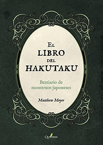 El Libro Del Hakutaku. Bestiario de monstruos japoneses (QUATERNI ILUSTRADOS)