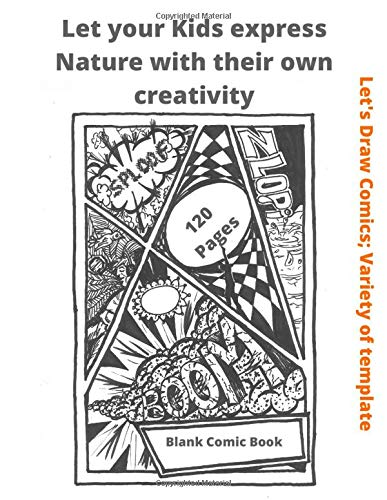 Let your Kiks express nature with their own creativity  lets draw comics variety of template Blank comic book: Express Your Kids or Teens Talent and ... Gift idea for Kids (art Publishing, Band 14)