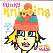 Funky Knitting - 16 fab things to knit by Happy House (2004-05-03)