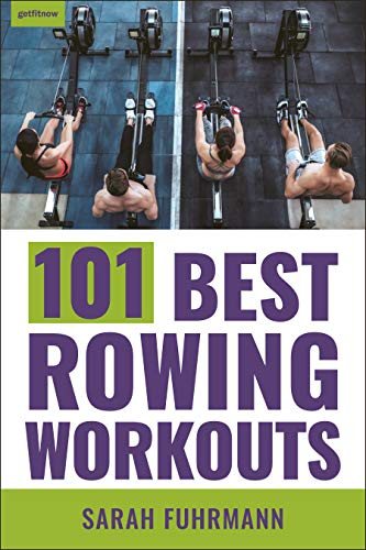 101 Best Rowing Workouts