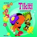Le petit monde de Tikiti - Le corail empoisonné (île, nature, tortue, pollution)