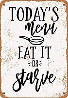 今日のメニューは食べるか飢えている メタルポスター壁画ショップ看板ショップ看板表示板金属板ブリキ看板情報防水装飾レストラン日本食料品店カフェ旅行用品誕生日新年クリスマスパーティーギフト