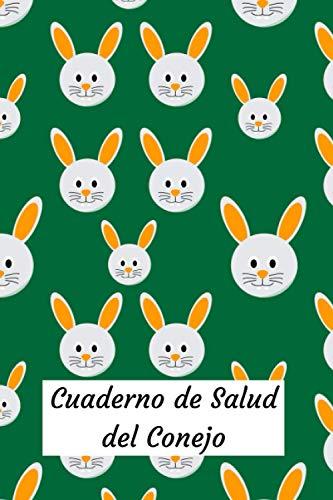Cuaderno de Salud del Conejo: Cuaderno de Conejo | Cuaderno de Salud Animal |107 páginas - 6 x 9 pulgadas (15.24 x 22.86 cm)