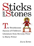 Sticks and Stones: The Troublesome Success of Children's Literature from Slovenly Peter to...