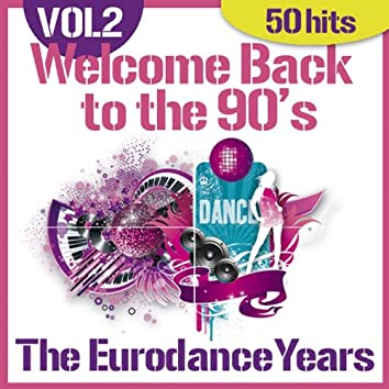 Welcome Back to the 90's - the Eurodance Years, Vol. 2 (50 Hits)