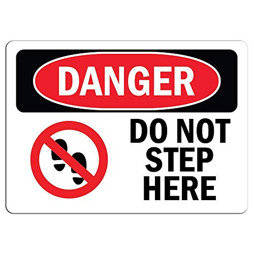 Cartello di pericolo – Do Not Step Here – Adesivi di avvertimento per la casa e la finestra dell'automobile – Segnale di avviso di sicurezza – Lable Decal 20,3 x 30,5 cm