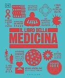 Il libro della medicina. Grandi idee spiegate in modo semplice...