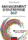 Management d'entreprise 360° - Principes et outils de la gestion d'entreprise - Principes et outils de la gestion d'entreprise
