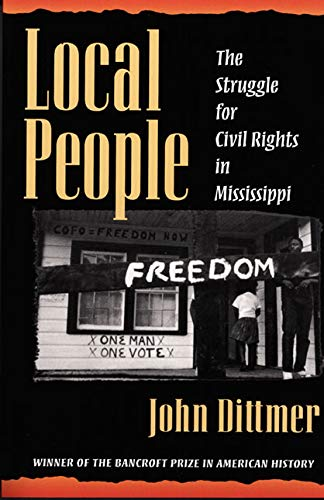 Local People: The Struggle for Civil Rights in Mississippi (Blacks in the New World)