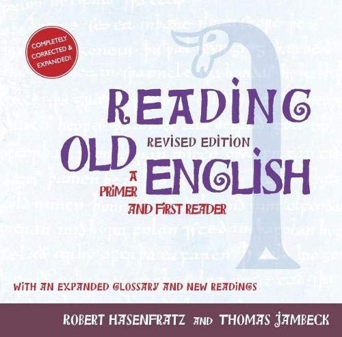 Compare Textbook Prices for Reading Old English: A Primer and First Reader, Revised Edition Revised ed. Edition ISBN 9781933202747 by HASENFRATZ, ROBERT,JAMBECK, THOMAS