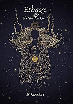 Ethaze and The Shadow Court (The Ethaze Saga Book 1) by [JP Kaeden]