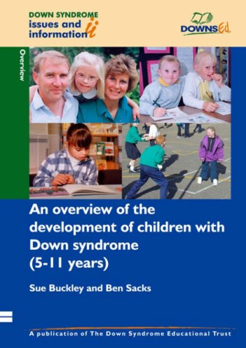 An Overview of the Development of Children with Down Syndrome (5-11 Years) (Down Syndrome Issues & I