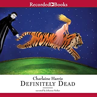 Definitely Dead     Sookie Stackhouse Southern Vampire Mystery #6              By:                                                                                                                                 Charlaine Harris                               Narrated by:                                                                                                                                 Johanna Parker                      Length: 10 hrs and 58 mins     5,024 ratings     Overall 4.5