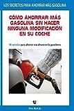 Comó Ahorrar Más Gasolina Sin Hacer Ninguna...
