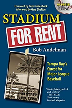 Stadium For Rent: Tampa Bay's Quest for Major League Baseball by [Bob Andelman]