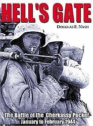 Hell's Gate: The Battle of the Cherkassy Pocket, January-February 1944: Douglas E. Nash