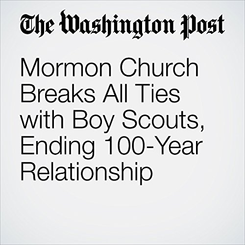 Mormon Church Breaks All Ties with Boy Scouts, Ending 100-Year Relationship audiobook cover art