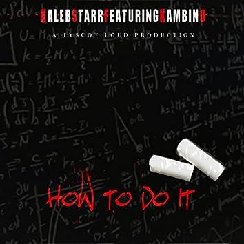 How To Do It (feat. Kambino)