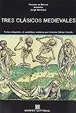 Tres clásicos medievales: Textos adaptados al castellano moderno por Antonio Gálvez Alcaide: 5...