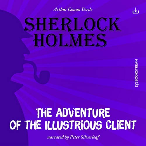 The Adventure of the Illustrious Client cover art