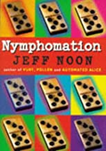 Nymphomation by Jeff Noon (2-Oct-1997) Hardcover
