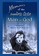 Memoirs of the Funniest Little Man of God - Vol 1 Macario: 2 to 4 Years Old