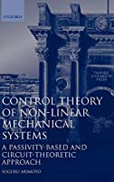 Control Theory of Non-Linear Mechanical Systems: A Passivity-Based and Circuit-Theoretic Approach (Oxford Engineering Science Series)