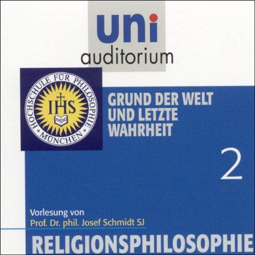 Grund der Welt und letzte Wahrheit (Religionsphilosophie 2) Titelbild