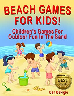 [Dan DeFigio, Iron Ring Publishing]のBeach Games For Kids: Children's Games For Family Vacation Fun In The Sand (English Edition)