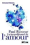 Paul Ricoeur: Un inconditionnel de l'amour (French Edition)