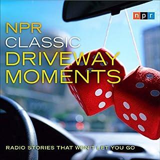 NPR Classic Driveway Moments audiobook cover art