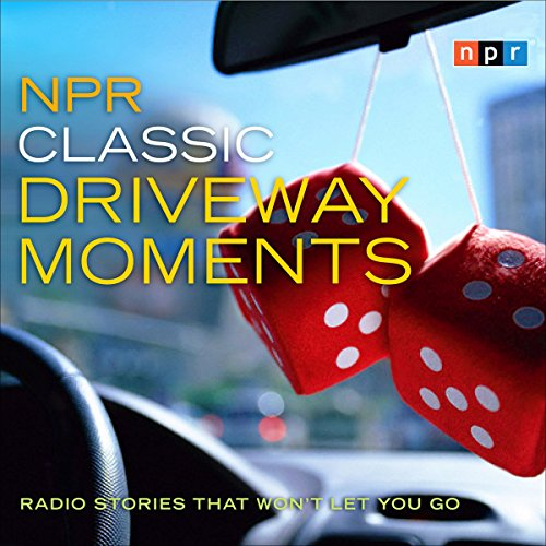 NPR Classic Driveway Moments audiobook cover art