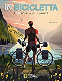 In bicicletta. L'Europa a due ruote: National Geographic