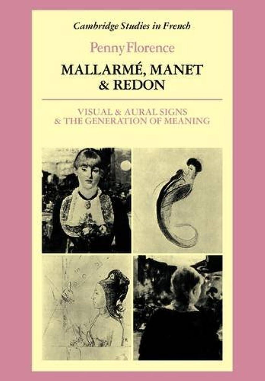 に沿って汚染するばかげているMallarme, Manet and Redon: Visual and Aural Signs and the Generation of Meaning (Cambridge Studies in French)