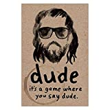 North Star Games Dude Card Game | Its A Game Where You Say Dude