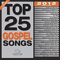 Top 25 Gospel Songs 2012 ed.