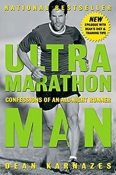 Ultramarathon Man: Confessions of an All-Night Runner by [Dean Karnazes]