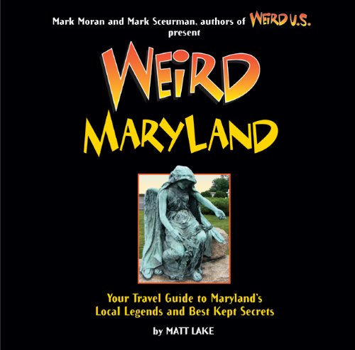 baltimore maryland travel books Weird Maryland: Your Guide to Maryland's Local Legends and Best Kept Secrets