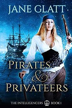 Pirates & Privateers (The Intelligencers Book 1) by [Jane Glatt]