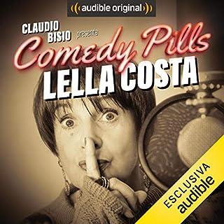 Claudio Bisio presenta Comedy Pills: Lella Costa copertina