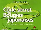 Le Code secret des Bougies japonaises - Ce qui ne vous a jamais été dévoilé sur les bougies japonaises