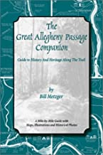 The Great Allegheny Passage Companion: Guide to History & Heritage Along the Trail