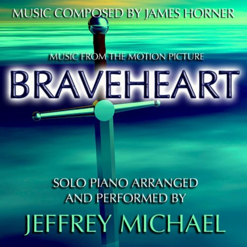 Braveheart (Piano Music From The Motion Picture) Relaxing Piano, Romantic Piano, Classical Piano, Movie Theme - Single
