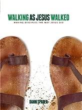 Walking as Jesus Walked: Making Disciples the Way Jesus Did (Like Jesus Series)
