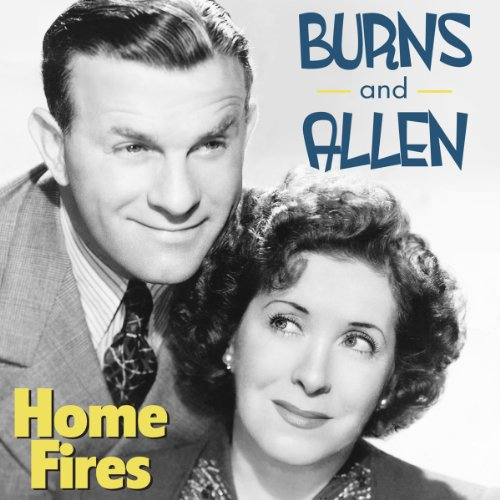Burns and Allen: Home Fires audiobook cover art