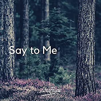 Say to Me